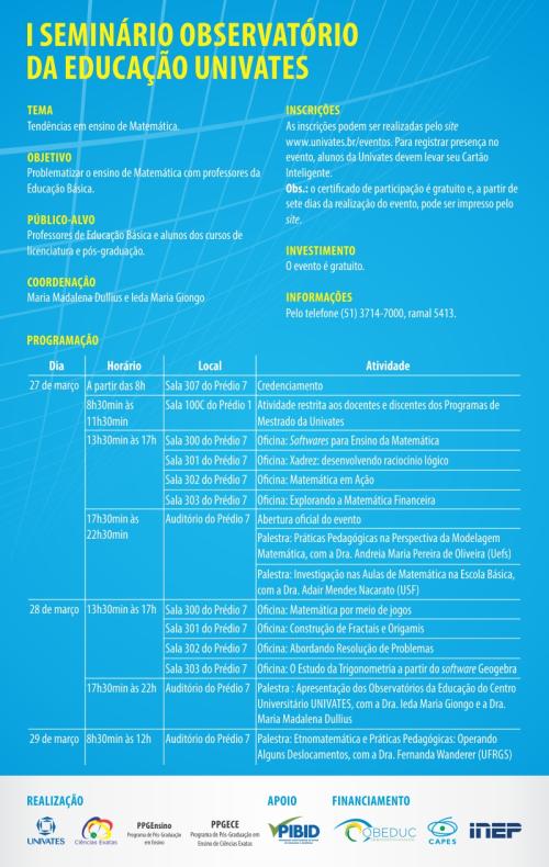 O Programa Observatório da Educação no Centro Universitário Univates de Lajeado, RS, divulga o I Seminário Observatório da Educação Univates, que tem o apoio do Programa de Iniciação a Docência- PIBID. Confira a programação no folder.